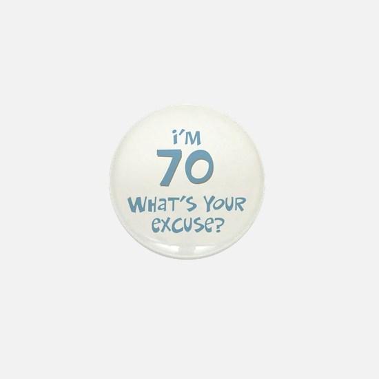 70th birthday excuse Mini Button