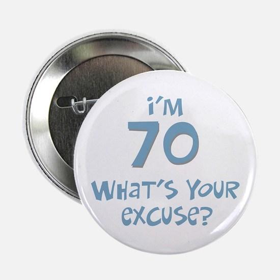 70th birthday excuse Button