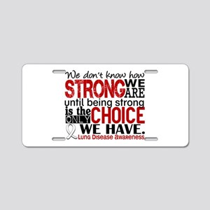 Lung Disease HowStrongWeAre Aluminum License Plate