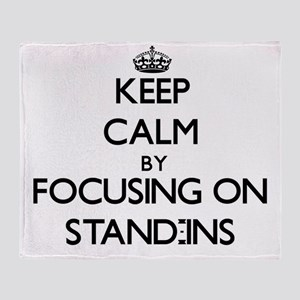 Keep Calm by focusing on Stand-Ins Throw Blanket