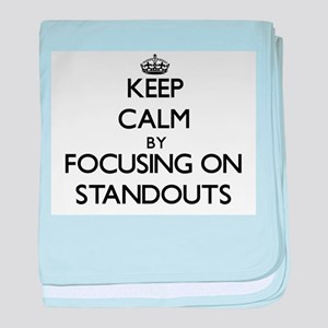 Keep Calm by focusing on Standouts baby blanket