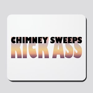 Chimney Sweeps Kick Ass Mousepad