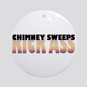 Chimney Sweeps Kick Ass Ornament (Round)