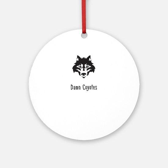 Damn Coyotes Ornament (Round)
