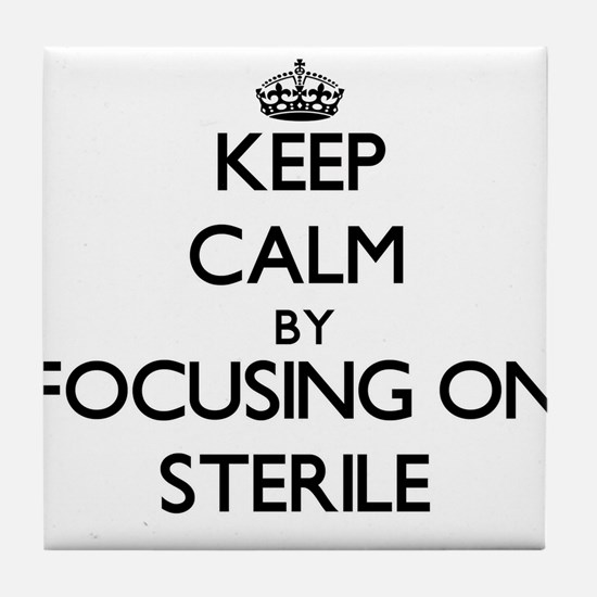 Keep Calm by focusing on Sterile Tile Coaster