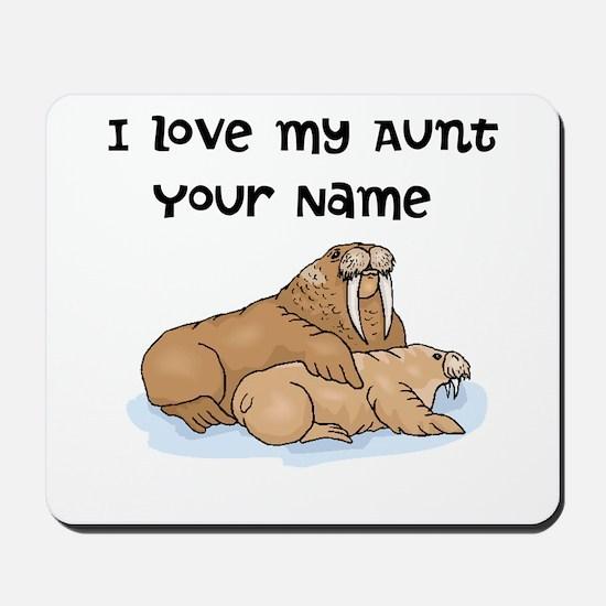 I Love My Aunt Walruses Mousepad