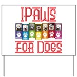 iPaws for Dogs Yard Sign