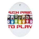 Push PAWS To Play Ornament (Oval)