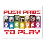 Push PAWS To Play Posters