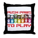 Push PAWS To Play Throw Pillow