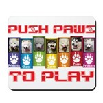 Push PAWS To Play Mousepad