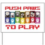 Push PAWS To Play Yard Sign