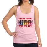 Push PAWS To Play Racerback Tank Top