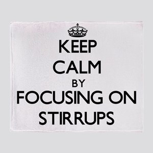 Keep Calm by focusing on Stirrups Throw Blanket