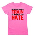 Maybe you should train as much as you hate Girl's