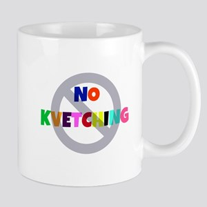 No Kvetching Mugs