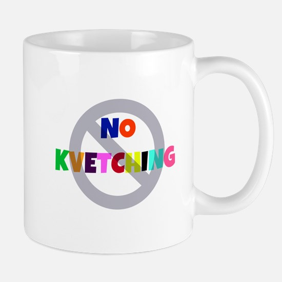 No Kvetching Mugs