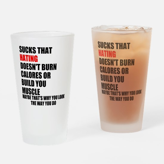 Hating Doesnt Burn Calories Drinking Glass