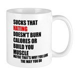 Hating Doesnt Burn Calories Mugs