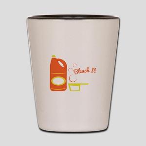 Bleach It Shot Glass