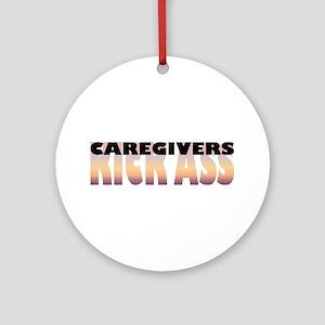 Caregivers Kick Ass Ornament (Round)