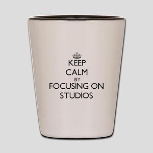 Keep Calm by focusing on Studios Shot Glass