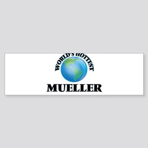 World's hottest Mueller Bumper Sticker