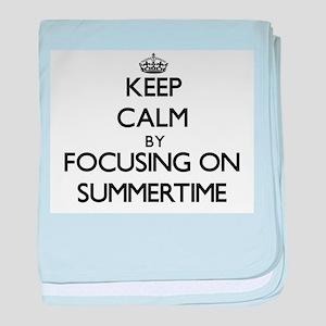 Keep Calm by focusing on Summertime baby blanket