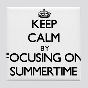 Keep Calm by focusing on Summertime Tile Coaster