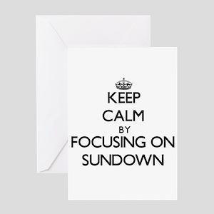 Keep Calm by focusing on Sundown Greeting Cards
