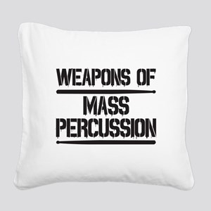 Weapons of Mass Percussion Square Canvas Pillow