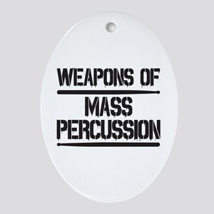 Weapons of Mass Percussion Ornament (Oval)