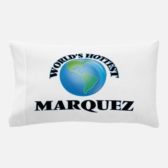 World's hottest Marquez Pillow Case