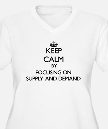 Keep Calm by focusing on Supply Plus Size T-Shirt