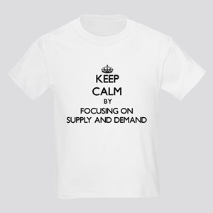 Keep Calm by focusing on Supply And Demand T-Shirt