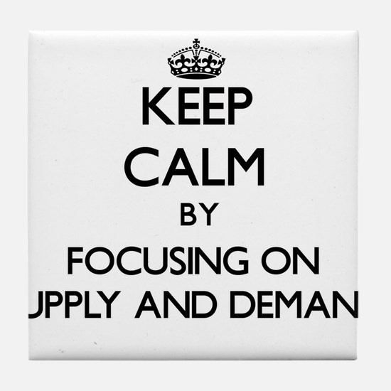 Keep Calm by focusing on Supply And D Tile Coaster