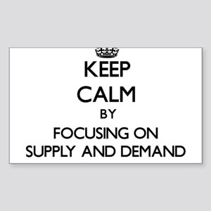 Keep Calm by focusing on Supply And Demand Sticker