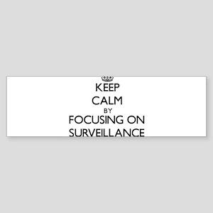 Keep Calm by focusing on Surveillan Bumper Sticker