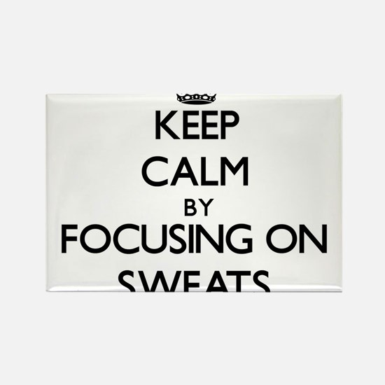 Keep Calm by focusing on Sweats Magnets