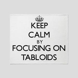 Keep Calm by focusing on Tabloids Throw Blanket