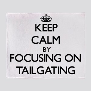 Keep Calm by focusing on Tailgating Throw Blanket