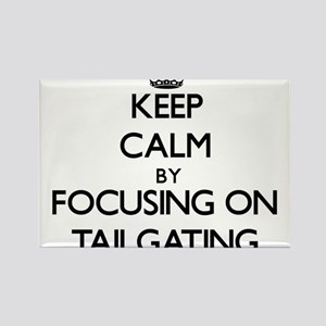 Keep Calm by focusing on Tailgating Magnets