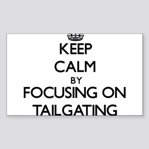 Keep Calm by focusing on Tailgating Sticker