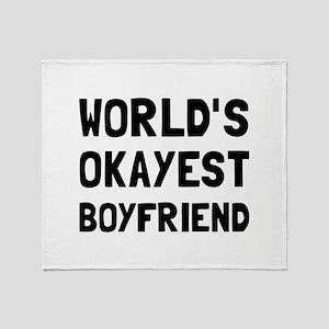 Worlds Okayest Boyfriend Throw Blanket