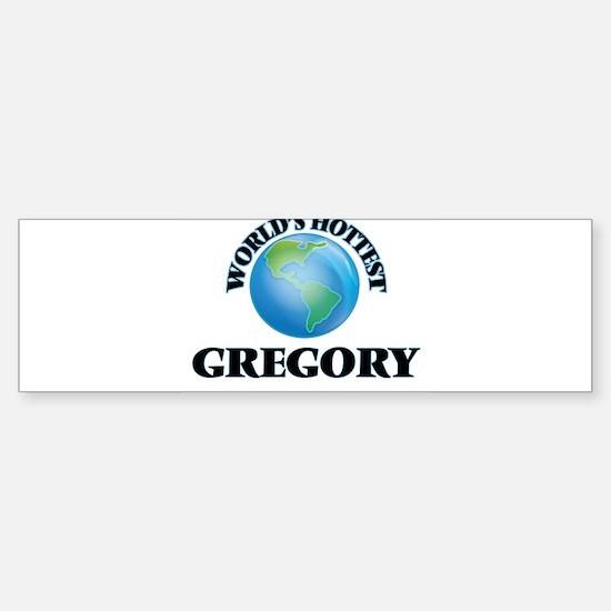 World's hottest Gregory Bumper Bumper Bumper Sticker