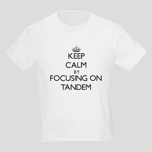 Keep Calm by focusing on Tandem T-Shirt