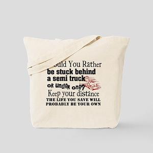 Behind or Under Trucking Tote Bag