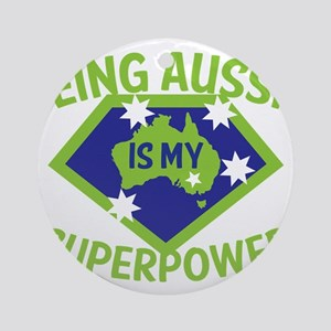 Being Aussie is my Superpower! Ornament (Round)