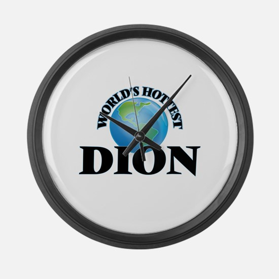 World's hottest Dion Large Wall Clock