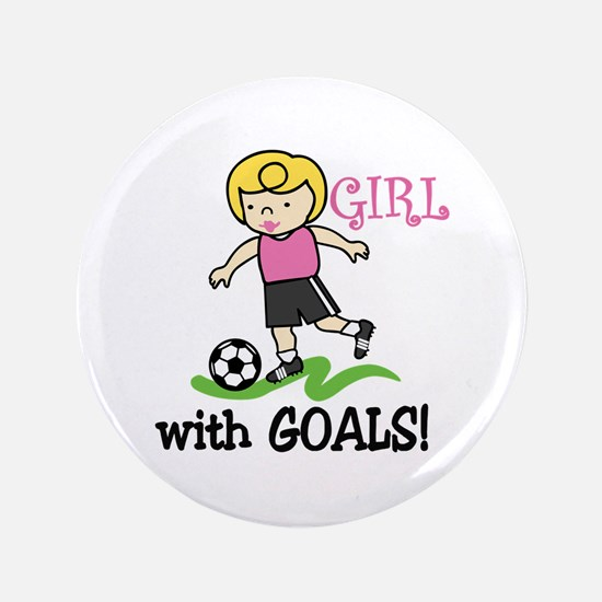 """Girl With Goals 3.5"""" Button"""